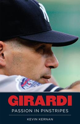 Girardi: Passion in Pinstripes - Kernan, Kevin