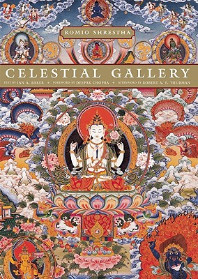 Celestial Gallery - Shrestha, Romio, and Thurman, Robert A F (Afterword by), and Chopra, Deepak (Foreword by)