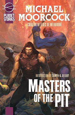 Masters of the Pit: Or Barbarians of Mars - Moorcock, Michael, and Delany, Samuel R (Introduction by)