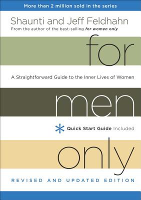 For Men Only: A Straightforward Guide to the Inner Lives of Women - Feldhahn, Shaunti