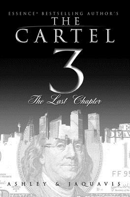 The Cartel 3:: The Last Chapter - Ashley & JaQuavis, and Ashley, New
