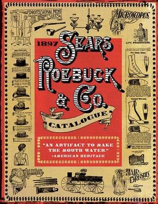 1897 Sears Roebuck & Co. Catalogue - Skyhorse Publishing (Creator)