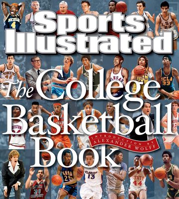 The College Basketball Book - Kelly, Greg (Editor), and Wolff, Alexander (Introduction by)