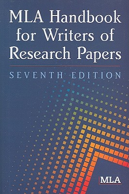 MLA Handbook for Writers of Research Papers - Modern Language Association of America