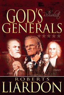 God's Generals Volume 3: The Revivalists - Liardon, Roberts