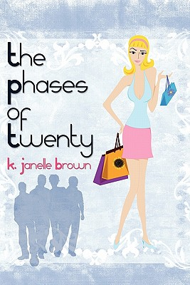 The Phases of Twenty - Brown, K Janelle