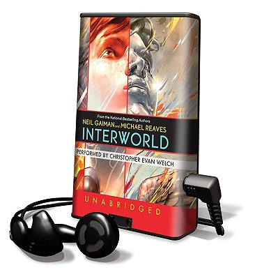 Interworld - Gaiman, Neil Reaves, and Reaves, Michael, and Welch, Christopher Evan (Read by)