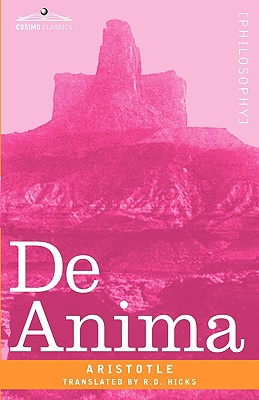 de Anima - Aristotle, and Hicks, R D (Translated by)