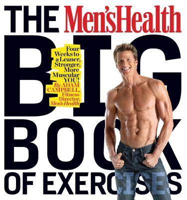 The Men's Health Big Book of Exercises - Campbell, Adam, MS, CSCS