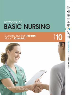 Textbook of Basic Nursing - Rosdahl, Caroline Bunker, RN, Bsn, Ma, and Kowalski, Mary T, RN, Ba, Bsn, Msn
