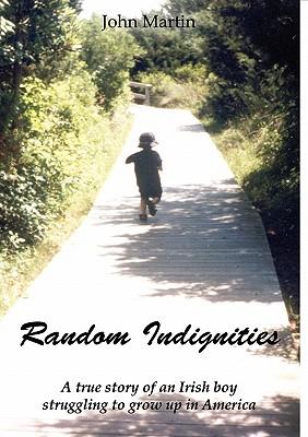 Random Indignities - Martin, John