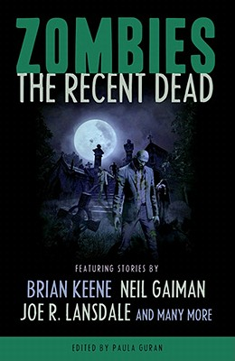 Zombies: The Recent Dead - Guran, Paula (Editor), and Brooks, Max (Contributions by), and Gaiman, Neil (Contributions by)