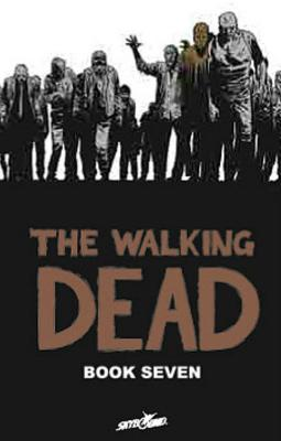 The Walking Dead, Book 7 - Adlard, Charlie (Illustrator), and Kirkman, Robert (Creator)