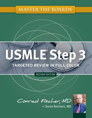 Master the Boards USMLE Step 3 - Fischer, Conrad, MD, and Reichert, Sonia