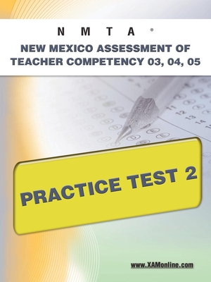 Nmta New Mexico Assessment of Teacher Competency 03, 04, 05 Practice Test 2 - Wynne, Sharon