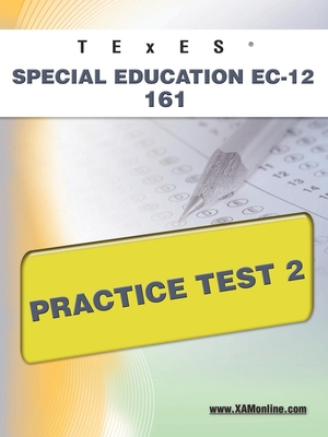 Texes Special Education EC-12 161 Practice Test 2 - Wynne, Sharon