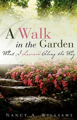A Walk in the Garden - Williams, Nancy A