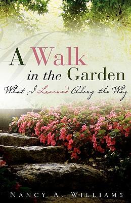 A Walk in the Garden - Williams, Nancy A