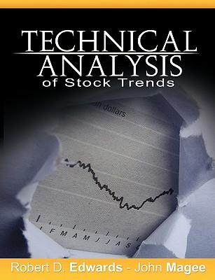 Technical Analysis of Stock Trends - Edwards, Robert D, and Magee, John