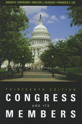 Congress and Its Members - Davidson, Roger H, Professor, and Oleszek, Walter J, and Lee, Frances E