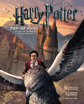 Harry Potter: A Pop-Up Book: Based on the Film Phenomenon - Kee, Lucy, and Foster, Bruce (Creator)