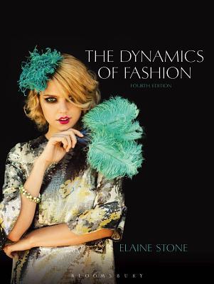 The Dynamics of Fashion - Stone, Elaine