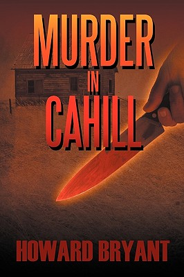 Murder in Cahill - Bryant, Howard