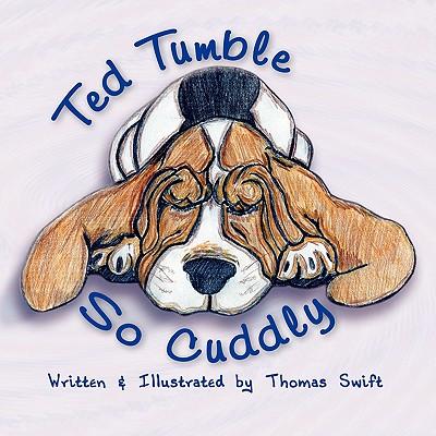 Ted Tumble: So Cuddly - Swift, Thomas