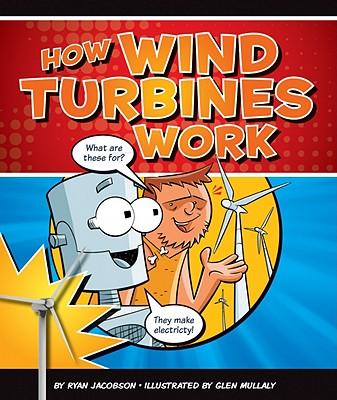 How Wind Turbines Work - Jacobson, Ryan