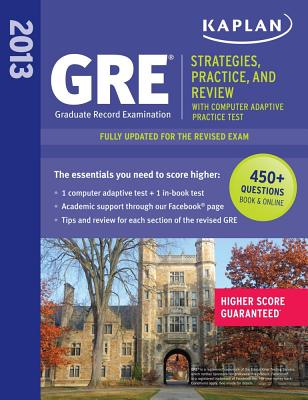 Kaplan GRE 2013: Strategies, Practice and Review with Online Practice Test - Kaplan