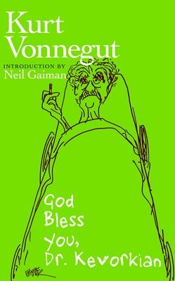 God Bless You, Dr. Kevorkian - Vonnegut, Kurt, Jr., and Gaiman, Neil (Foreword by)