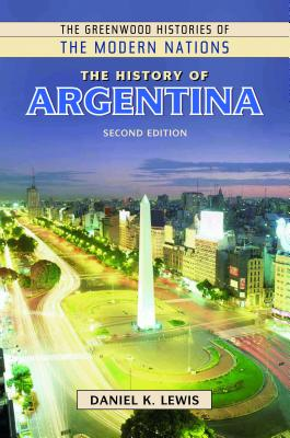 The History of Argentina - Lewis, Daniel K.