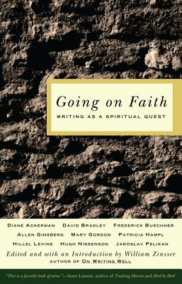 Going on Faith: Writing as a Spiritual Quest - Zinsser, William (Editor)