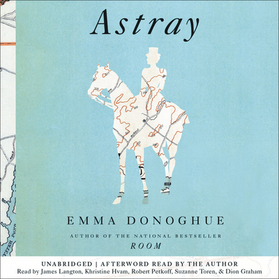 Astray - Donoghue, Emma, Professor, and Langton, James (Read by), and Hvam, Khristine (Read by)