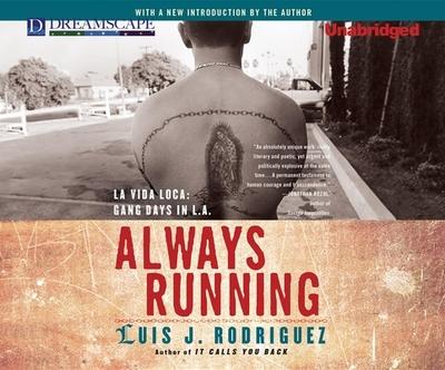 Always Running: La Vida Loca: Gang Days in L.A. - Rodriguez, Luis J