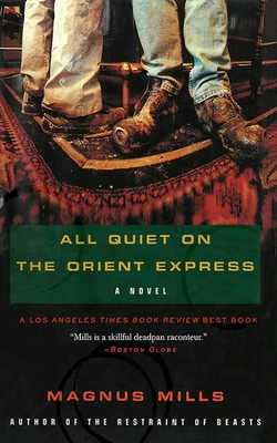 All Quiet on the Orient Express - Mills, Magnus