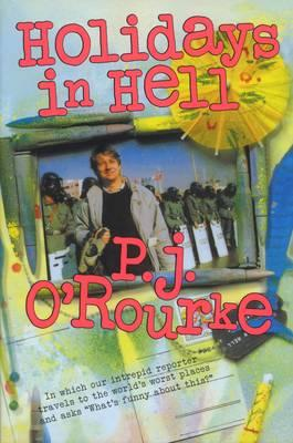Holidays in Hell - O'Rourke, P. J.