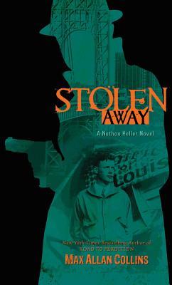 Stolen Away - Collins, Max Allan