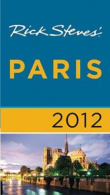 Rick Steves' Paris - Steves, Rick, and Smith, Steve, and Openshaw, Gene