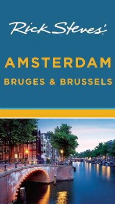 Rick Steves' Amsterdam, Bruges & Brussels - Steves, Rick, and Openshaw, Gene