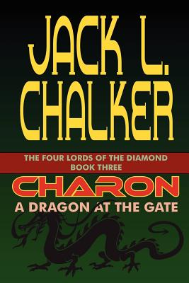 Charon: A Dragon at the Gate - Chalker, Jack L