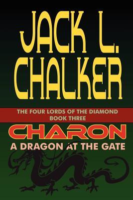 Charon: A Dragon at the Gate - Chalker, Jack L