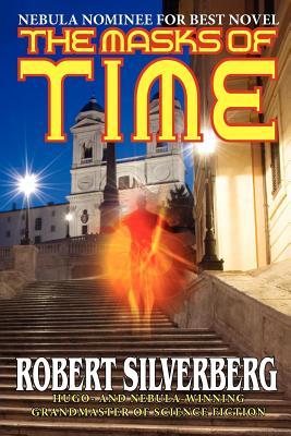 The Masks of Time - Silverberg, Robert