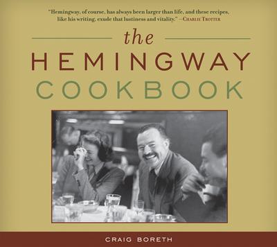 The Hemingway Cookbook - Boreth, Craig