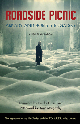 Roadside Picnic - Strugatsky, Arkady, and Strugatsky, Boris, and Bormashenko, Olena (Translated by)