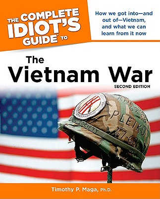 The Complete Idiot's Guide to the Vietnam War - Maga, Timothy P, Ph.D., and Maga, Ph D