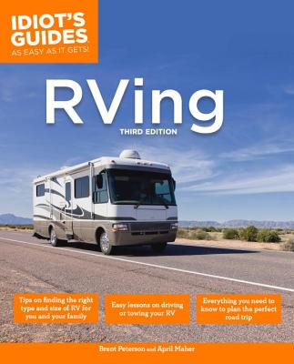 The Complete Idiot's Guide to RVing - Peterson, Brent, and Maher, April