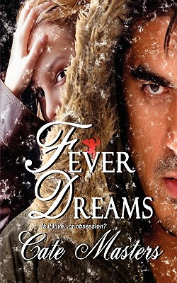 Fever Dreams - Masters, Cate, and Tasca, Edan (Editor)