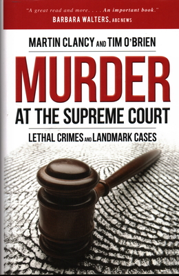 Murder at the Supreme Court: Lethal Crimes and Landmark Cases - Clancy, Martin, and O'Brien, Tim