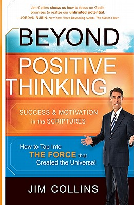 Beyond Positive Thinking: Success & Motivation in the Scriptures - Collins, Jim